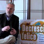Maurizio Pallante, e non Serge Latouche, è il teorico della decrescita felice