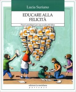 """La copertina di """"Educare alla felicità"""""""