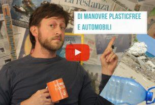 Manovre #plasticfree e automobili – Io Non Mi Rassegno #5