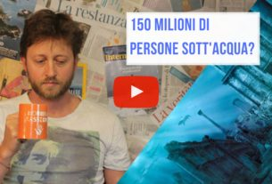 150 milioni di persone sott'acqua – Io Non Mi Rassegno #8