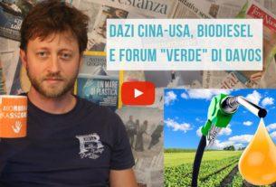 """Dazi Usa-Cina, biodiesel e il forum """"verde"""" di Davos – Io Non Mi Rassegno #53"""