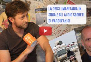 La crisi siriana e gli audio segreti di Varoufakis – Io Non Mi Rassegno #78