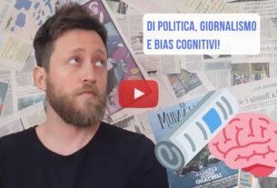 Di politica, giornalismo e Bias cognitivi – Io Non Mi Rassegno #87