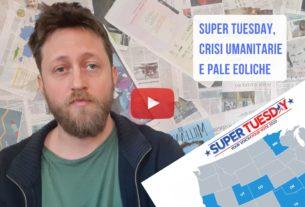 Super tuesday, crisi umanitarie e pale eoliche – Io Non Mi Rassegno #88