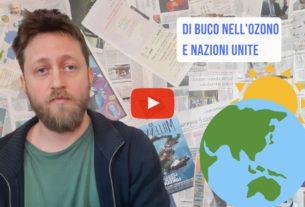 Di buco nell'ozono e Nazioni Unite – Io Non Mi Rassegno #105
