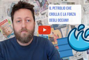La crisi del petrolio e la potenza degli oceani – Io Non Mi Rassegno #110