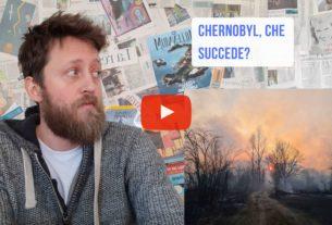 Incendi a Chernobyl – Io Non Mi Rassegno #117