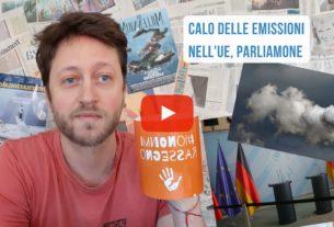 In Europa calano le emissioni? – Io Non Mi Rassegno #132