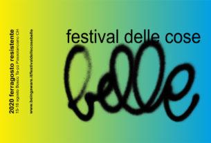 Un Festival delle Cose Belle per scoprire e celebrare nuove forme di socialità