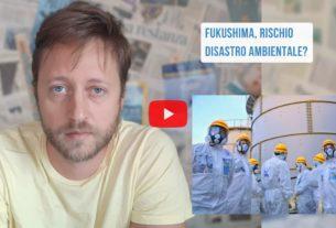 L'acqua radioattiva di Fukushima finirà nel Pacifico – Io Non Mi Rassegno #232
