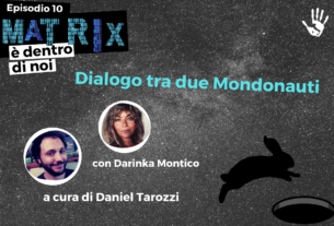 Dialogo tra due mondonauti – Matrix è dentro di noi #10