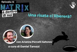 Una risata ci libererà? Con Arianna Porcelli Safonov – Matrix è dentro di noi #13