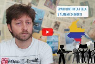 Colombia, polizia fuori controllo – Io Non Mi Rassegno #364